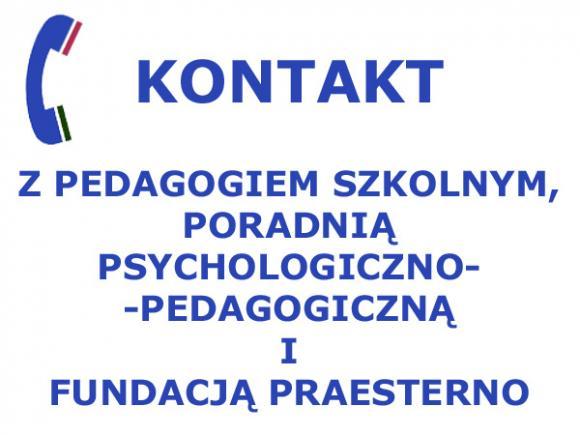 KONTAKT Z PEDAGOGIEM SZKOLNYM, PORADNIĄ PSYCHOLOGICZNO-PEDAGOGICZNĄ I FUNDACJĄ P