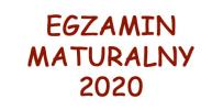 Egzamin Maturalny 2020