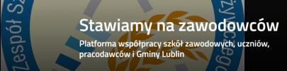 Platforma współpracy szkół zawodowych, uczniów, pracodawców i Gminy Lublin