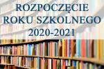 Rozpoczęcie roku szkolnego 2020/2021 1 września 2020 r.
